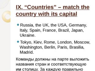 "IX. ""Countries"" – match the country with its capital Russia, the UK, the USA,"