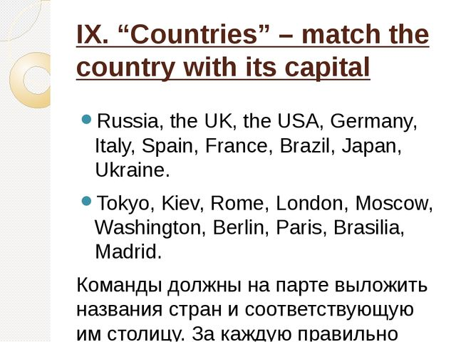 "IX. ""Countries"" – match the country with its capital Russia, the UK, the USA,..."