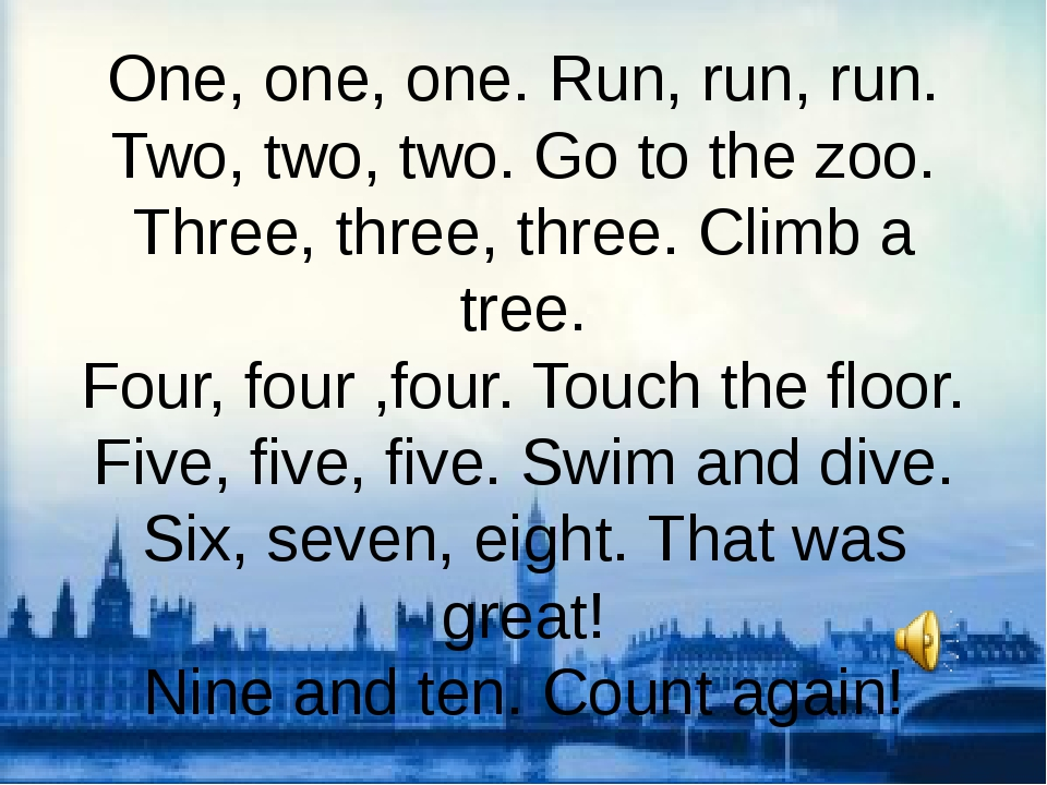 One, one, one. Run, run, run. Two, two, two. Go to the zoo. Three, three, thr...
