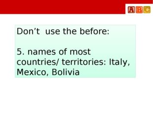 Don't use the before: 5. names of most countries/ territories: Italy, Mexico