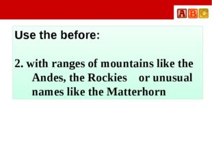 Use the before: 2. with ranges of mountains like the Andes, the Rockies or u