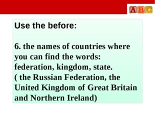 Use the before: 6. the names of countries where you can find the words: fede