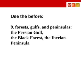 Use the before: 9. forests, gulfs, and peninsulas: the Persian Gulf, the Bla