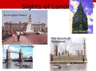 Sights of London The Houses of Parliament Big Ben Buckingham Palace Tower Br