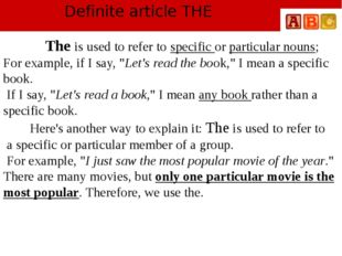 Definite article THE The is used to refer to specific or particular nouns; Fo