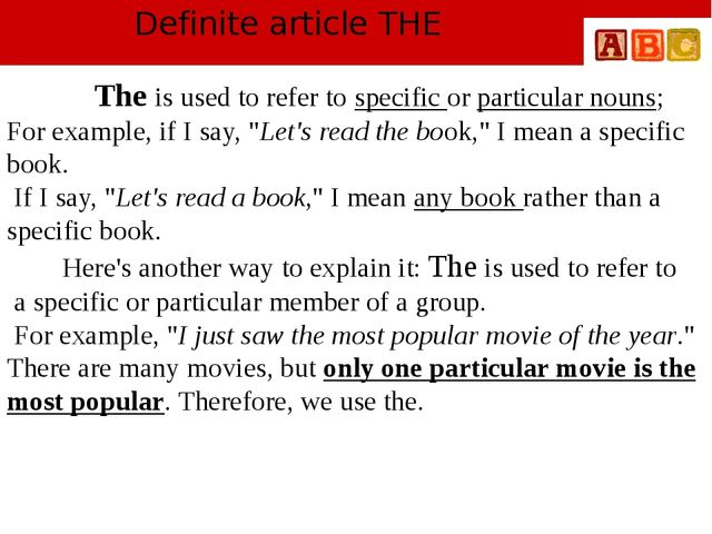 Definite article THE The is used to refer to specific or particular nouns; Fo...