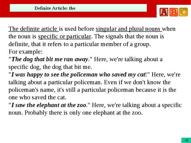 Definite Article: the The definite article is used before singular and plura...