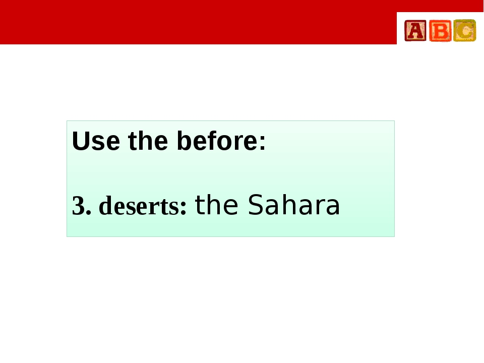 Use the before: 3. deserts: the Sahara