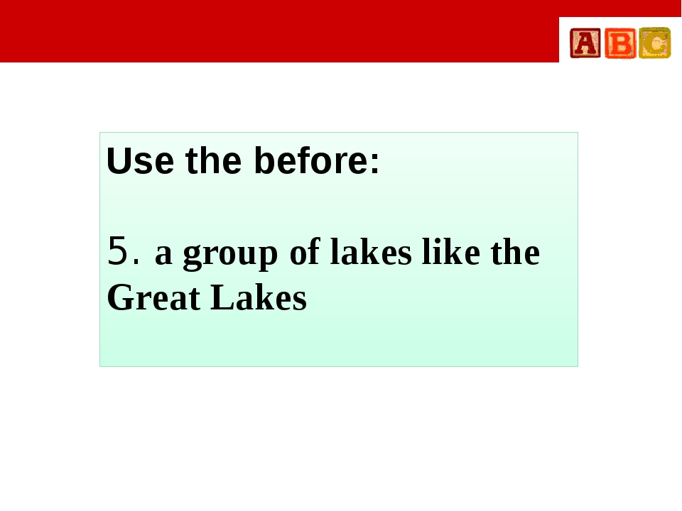 Use the before: 5. a group of lakes like the Great Lakes