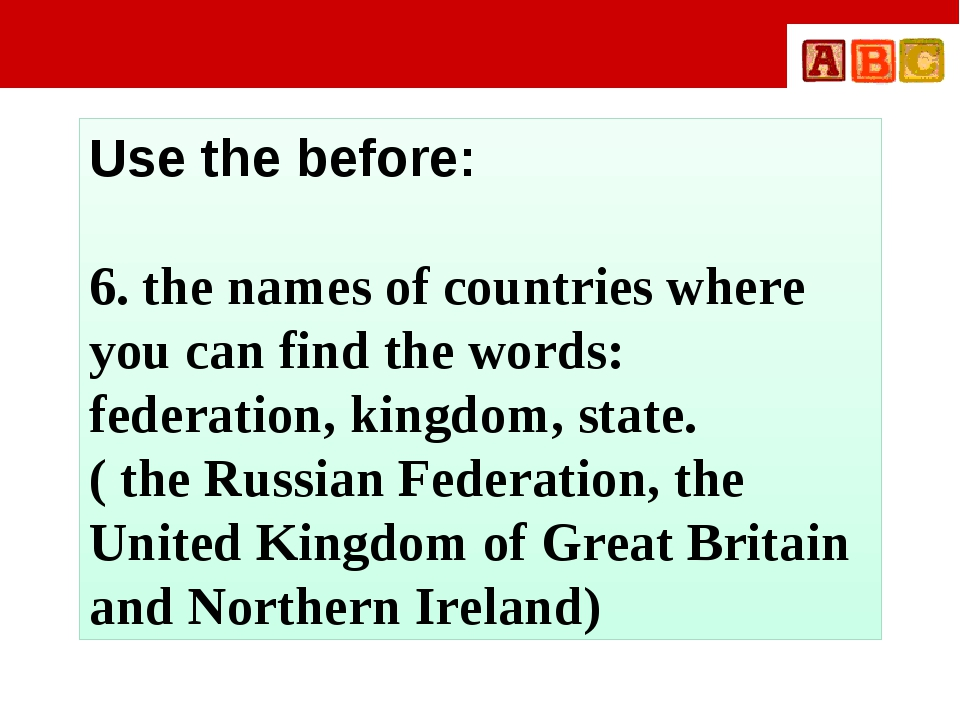 Use the before: 6. the names of countries where you can find the words: fede...