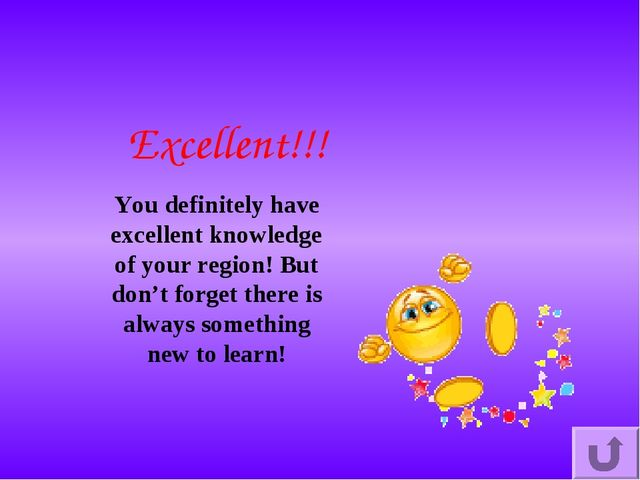 Excellent!!! You definitely have excellent knowledge of your region! But don'...