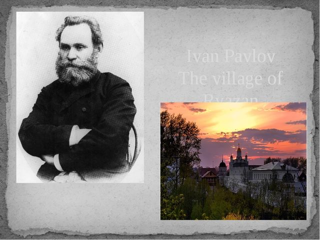 Ivan Pavlov The village of Ryazan