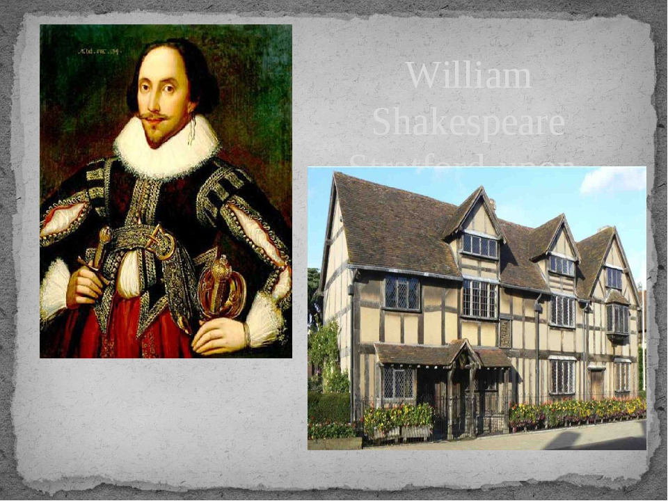 William Shakespeare Stratford-upon- Avon