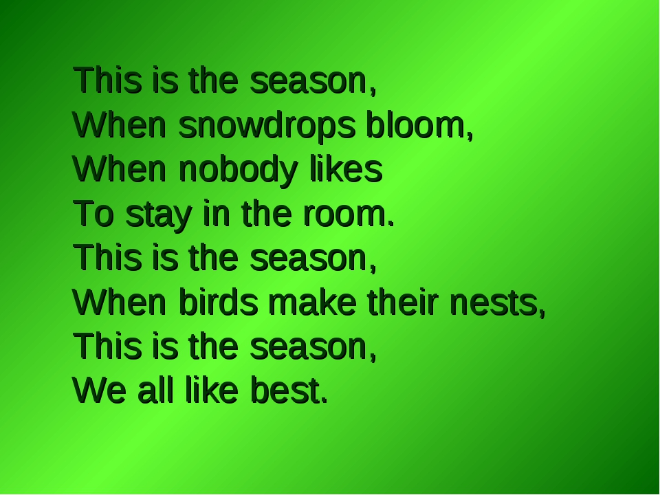 This is the season, When snowdrops bloom, When nobody likes To stay in the ro...