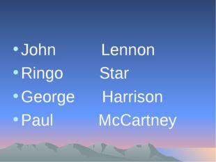 John Lennon Ringo Star George Harrison Paul McCartney