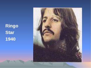 Ringo Star 1940