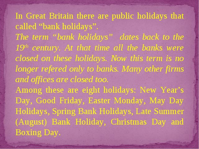 "In Great Britain there are public holidays that called ""bank holidays"". The t..."