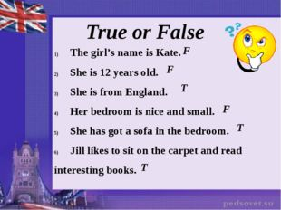 True or False The girl's name is Kate. She is 12 years old. She is from Engla