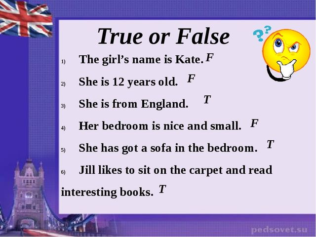 True or False The girl's name is Kate. She is 12 years old. She is from Engla...