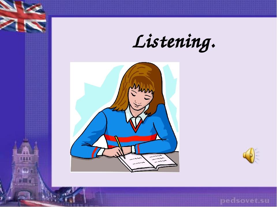 Listening.