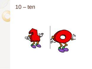 10 – ten