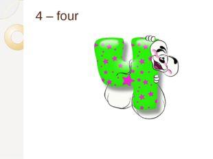 4 – four