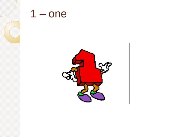1 – one