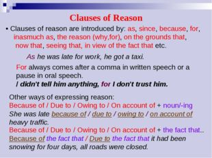 Clauses of Reason • Clauses of reason are introduced by: as, since, because,