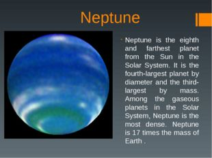 Neptune Neptune is the eighth and farthest planet from the Sun in the Solar