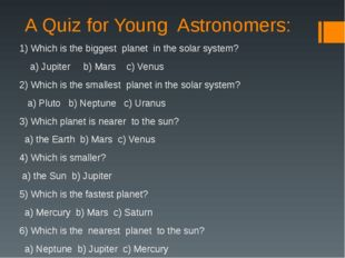 A Quiz for Young Astronomers: 1) Which is the biggest planet in the solar sys