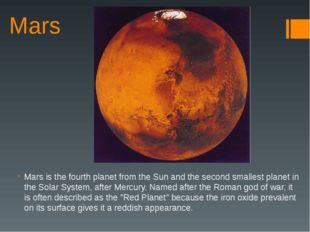 Mars Mars is the fourth planet from the Sun and the second smallest planet in