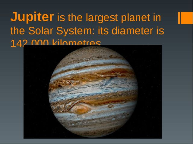 Jupiter is the largest planet in the Solar System: its diameter is 142,000 ki...