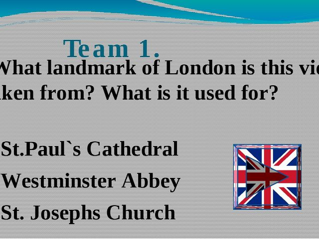 Team 1. St.Paul`s Cathedral Westminster Abbey St. Josephs Church -What landma...