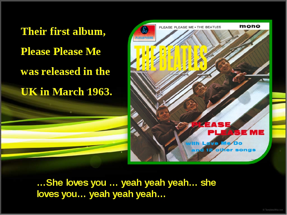Their first album, Please Please Me was released in the UK in March 1963. …Sh...