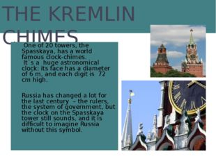 THE KREMLIN CHIMES One of 20 towers, the Spasskaya, has a world famous clock-