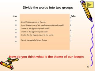 Divide the words into two groups How do you think what is the theme of our l
