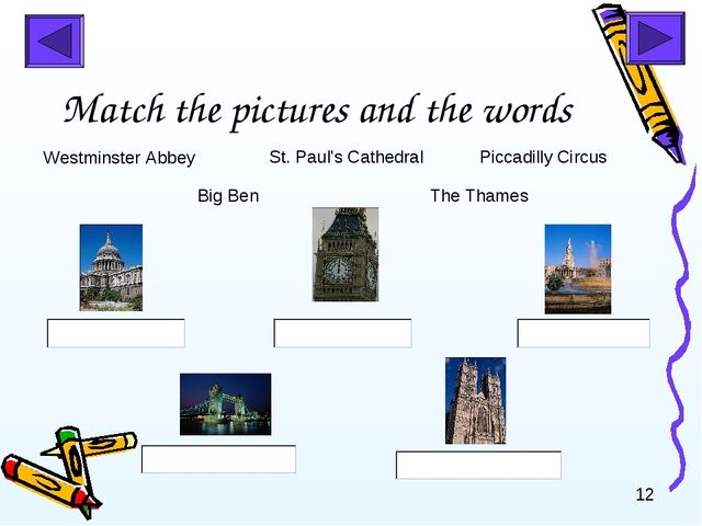 Match the pictures and the words Westminster Abbey St. Paul's Cathedral Big B...
