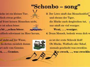 """""""Schonbo – song"""" 1. Die Mücke ist ein kleines Tier, 3. Der Löwe säuft das Me"""