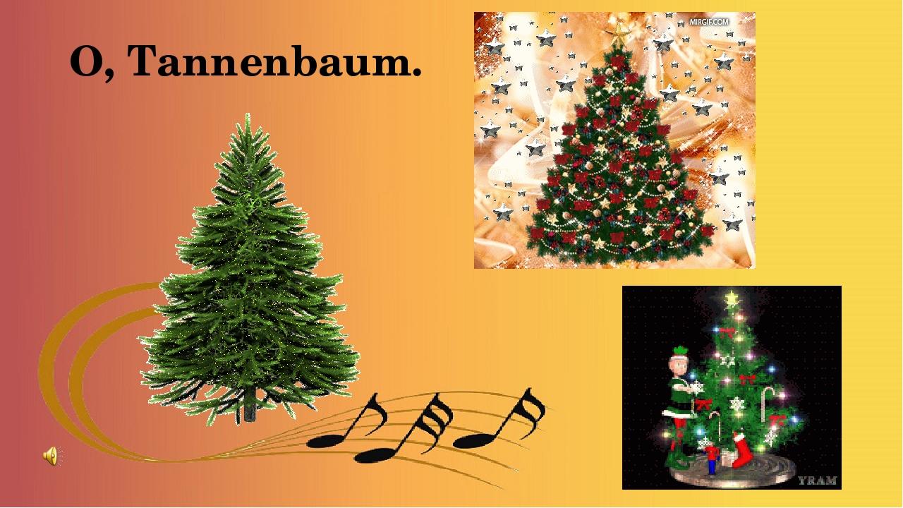 O, Tannenbaum.