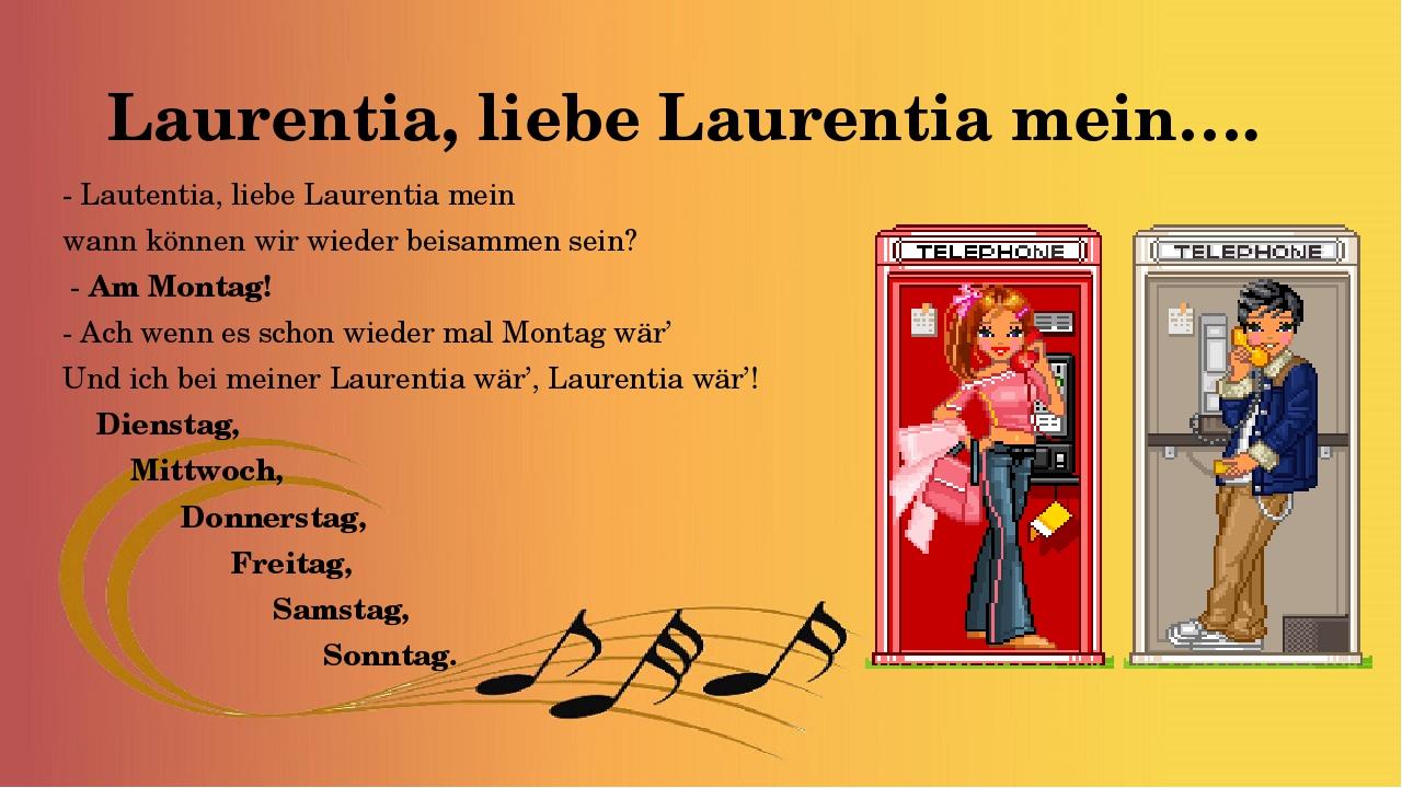 Laurentia, liebe Laurentia mein…. - Lautentia, liebe Laurentia mein wann könn...
