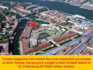 Forbes magazine has named the most expensive purchases of 2010. Roman Abramov