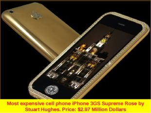 Most expensive cell phone iPhone 3GS Supreme Rose by Stuart Hughes. Price: $2