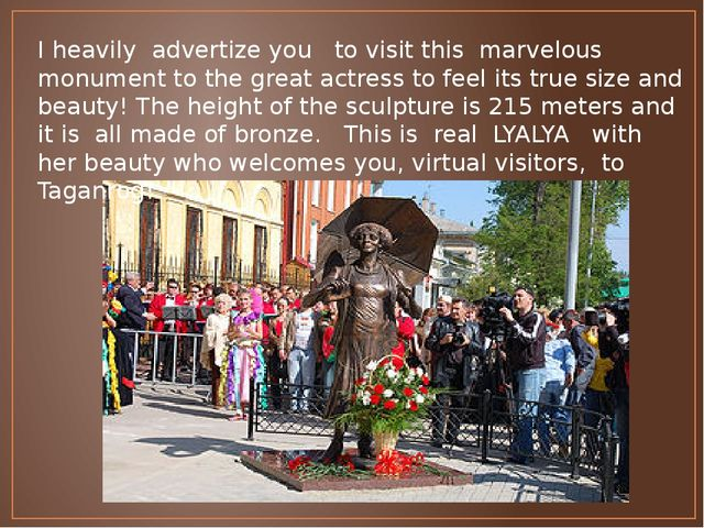 I heavily advertize you to visit this marvelous monument to the great actress...