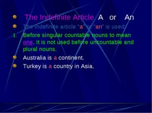 "The Indefinite Article A or An The indefinite article ""a"" or ""an"" is used; B"