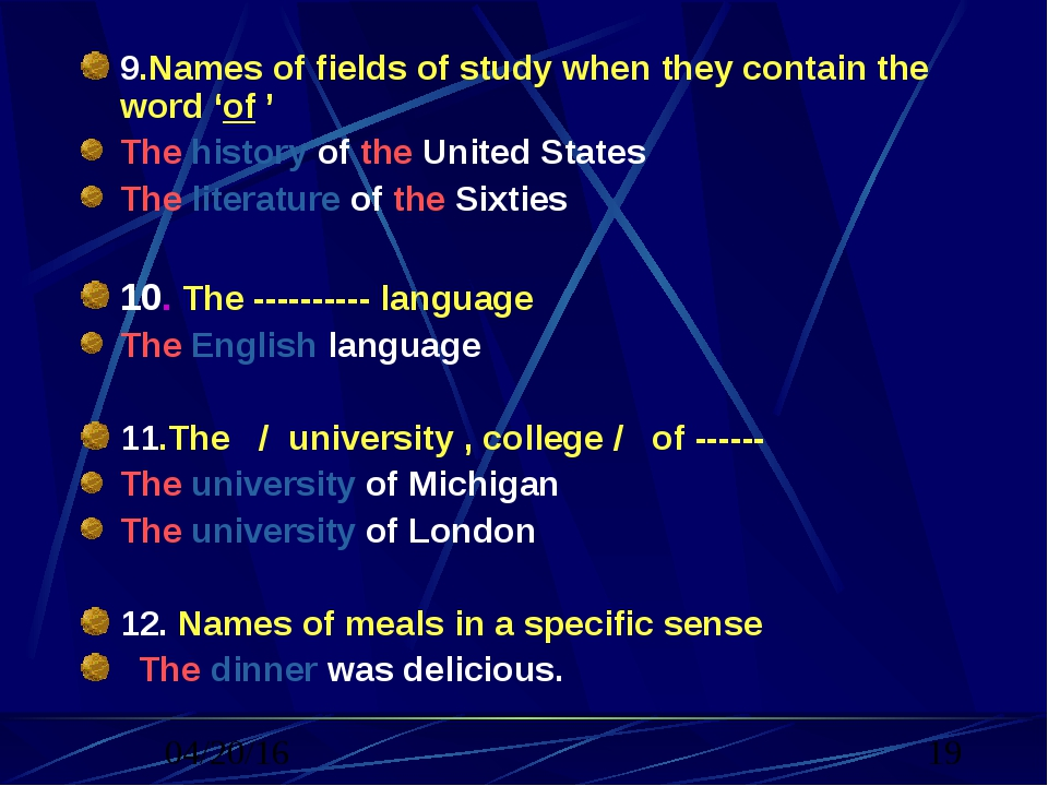 9.Names of fields of study when they contain the word 'of ' The history of th...