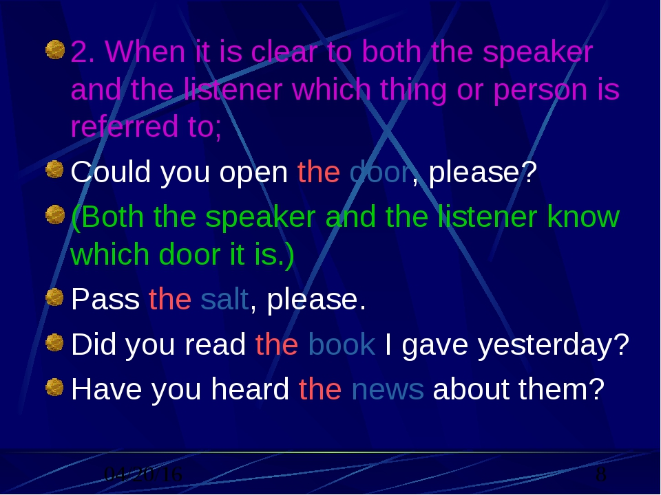 2. When it is clear to both the speaker and the listener which thing or perso...