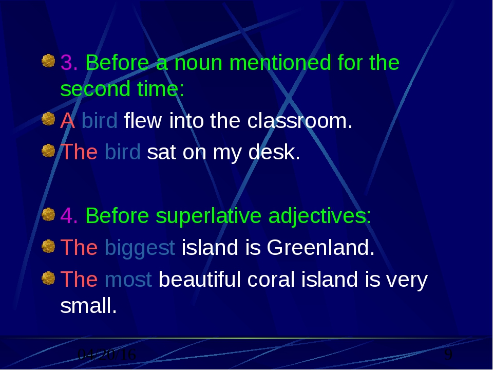 3. Before a noun mentioned for the second time: A bird flew into the classroo...