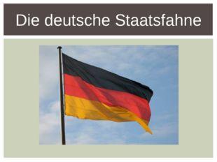 Die deutsche Staatsfahne