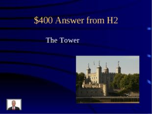 $400 Answer from H2 The Tower