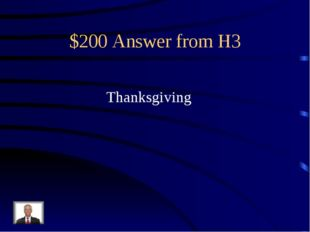 $200 Answer from H3 Thanksgiving